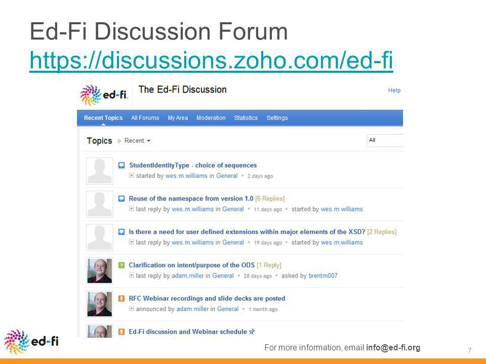 Ed-Fi Discussion Forum https://discussions.zoho.com/ed-fi https://discussions.zoho.com/ed-fi 7 For more information, email info@ed-fi.org