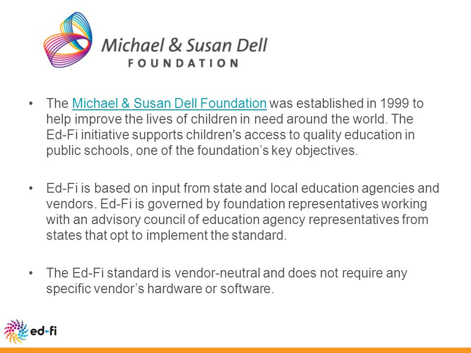 The Michael & Susan Dell Foundation was established in 1999 to help improve the lives of children in need around the world.