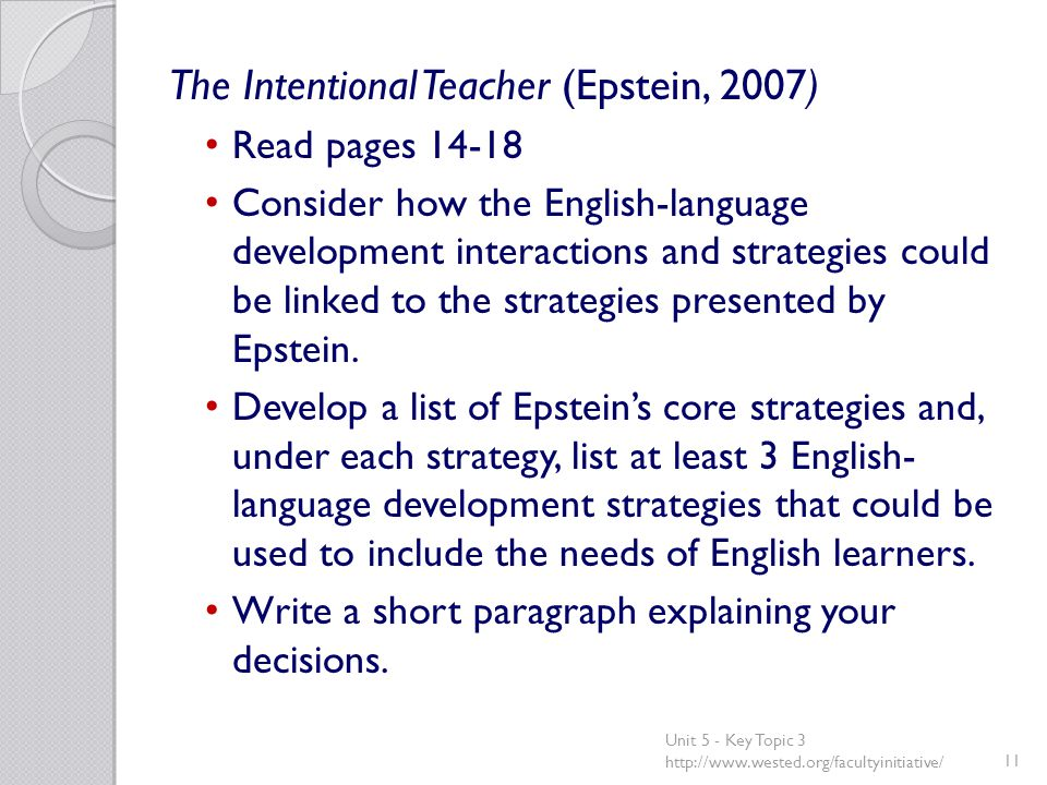 The Intentional Teacher (Epstein, 2007) Read pages Consider how the English-language development interactions and strategies could be linked to the strategies presented by Epstein.