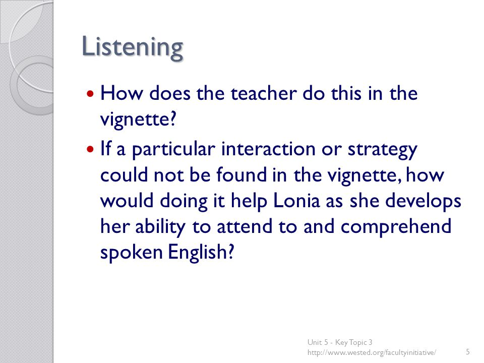 Listening How does the teacher do this in the vignette.