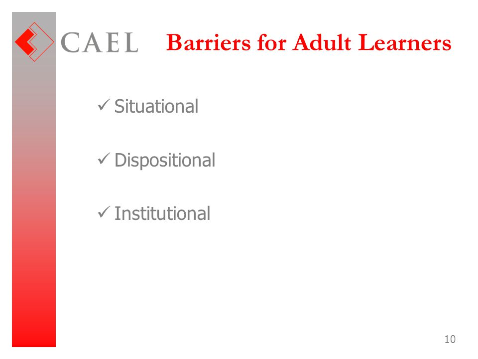 10 Barriers for Adult Learners Situational Dispositional Institutional
