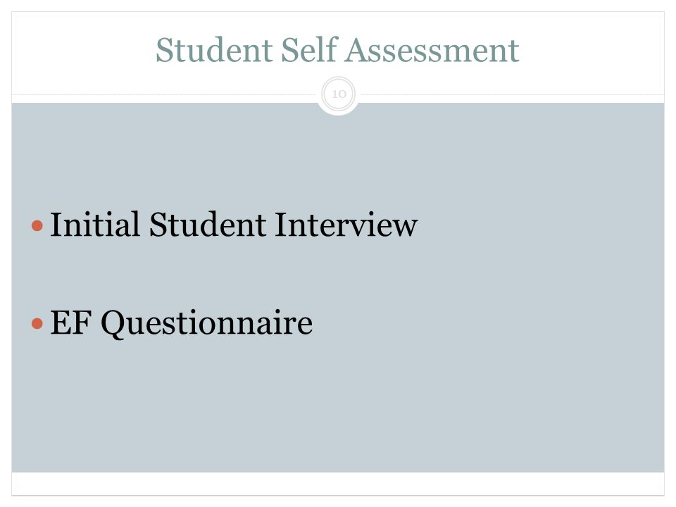 Student Self Assessment Block & Lendman, Grade 13 10 Initial Student Interview EF Questionnaire