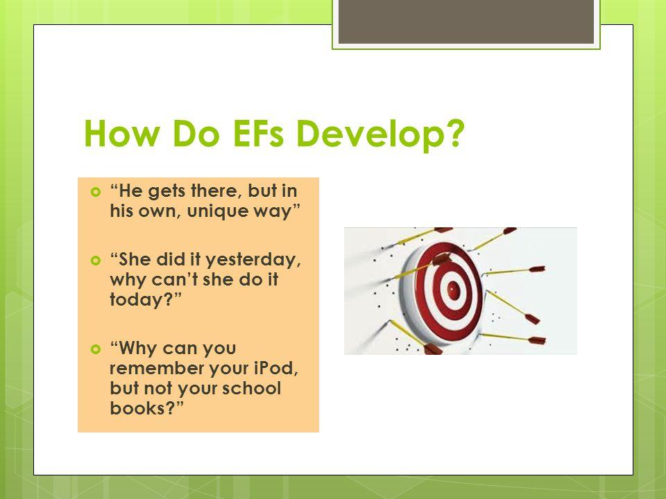 How Do EFs Develop.