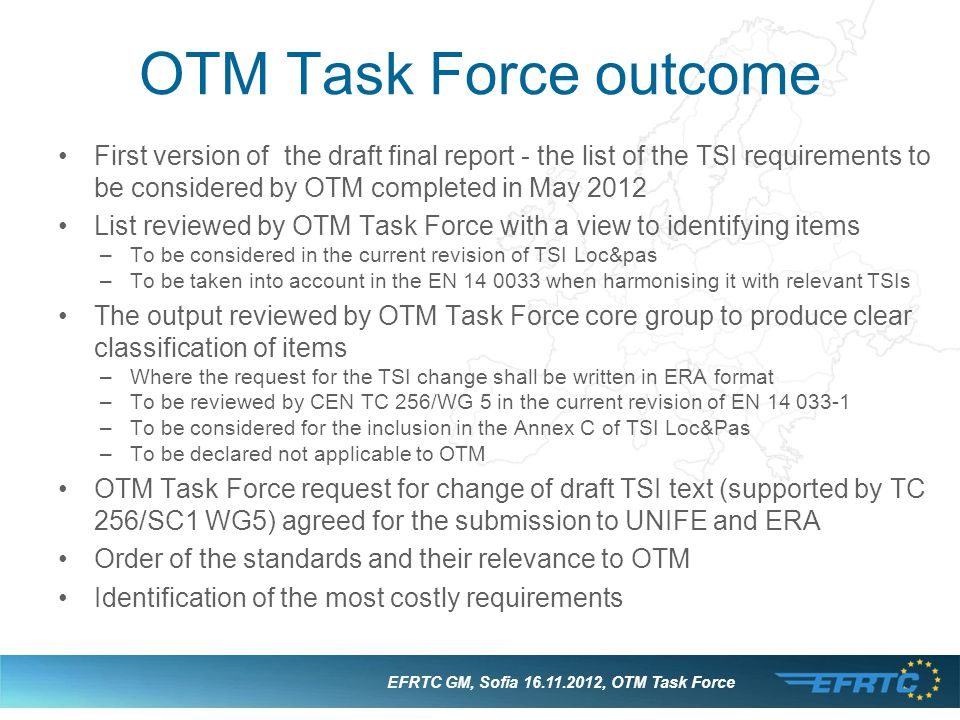OTM Task Force outcome First version of the draft final report - the list of the TSI requirements to be considered by OTM completed in May 2012 List r