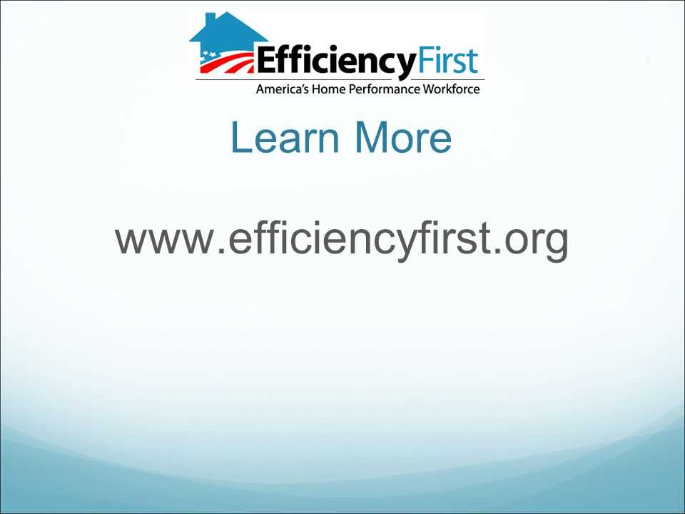 Learn More www.efficiencyfirst.org