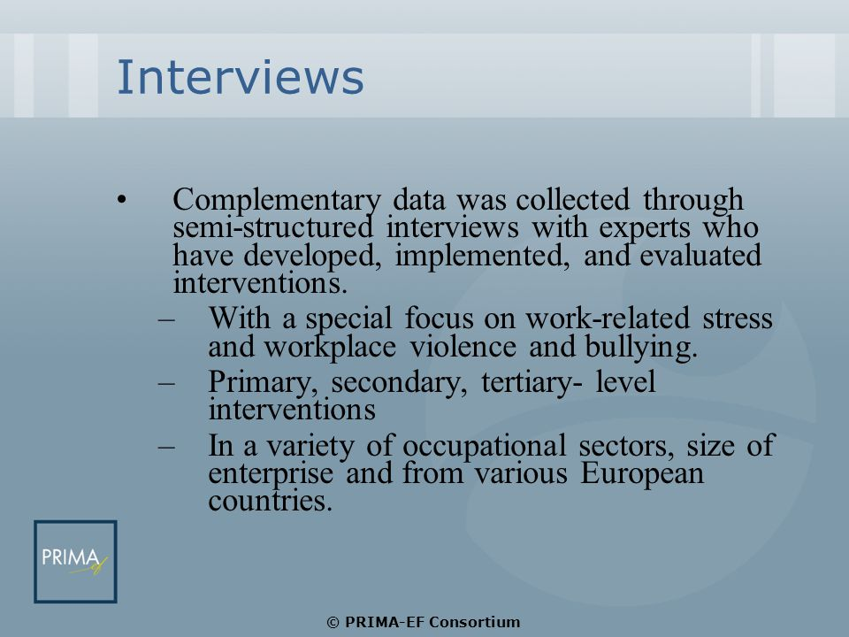 Interviews Complementary data was collected through semi-structured interviews with experts who have developed, implemented, and evaluated interventions.