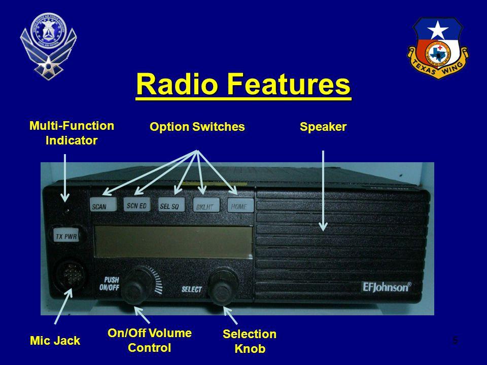 5 Radio Features Multi-Function Indicator Option SwitchesSpeaker Mic Jack On/Off Volume Control Selection Knob