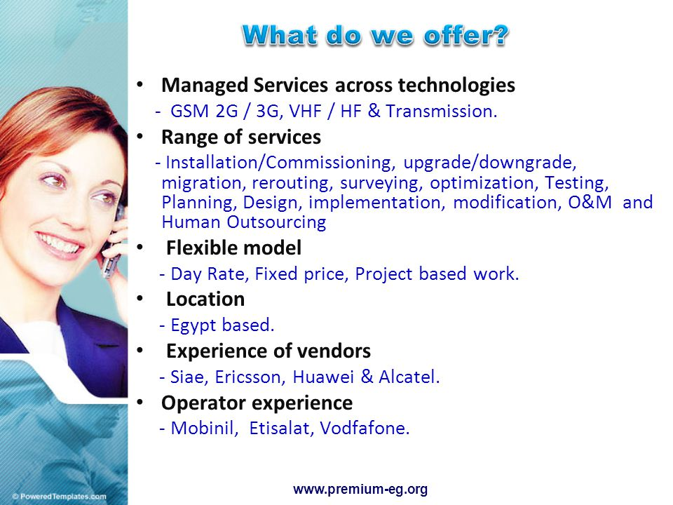 Managed Services across technologies - GSM 2G / 3G, VHF / HF & Transmission.