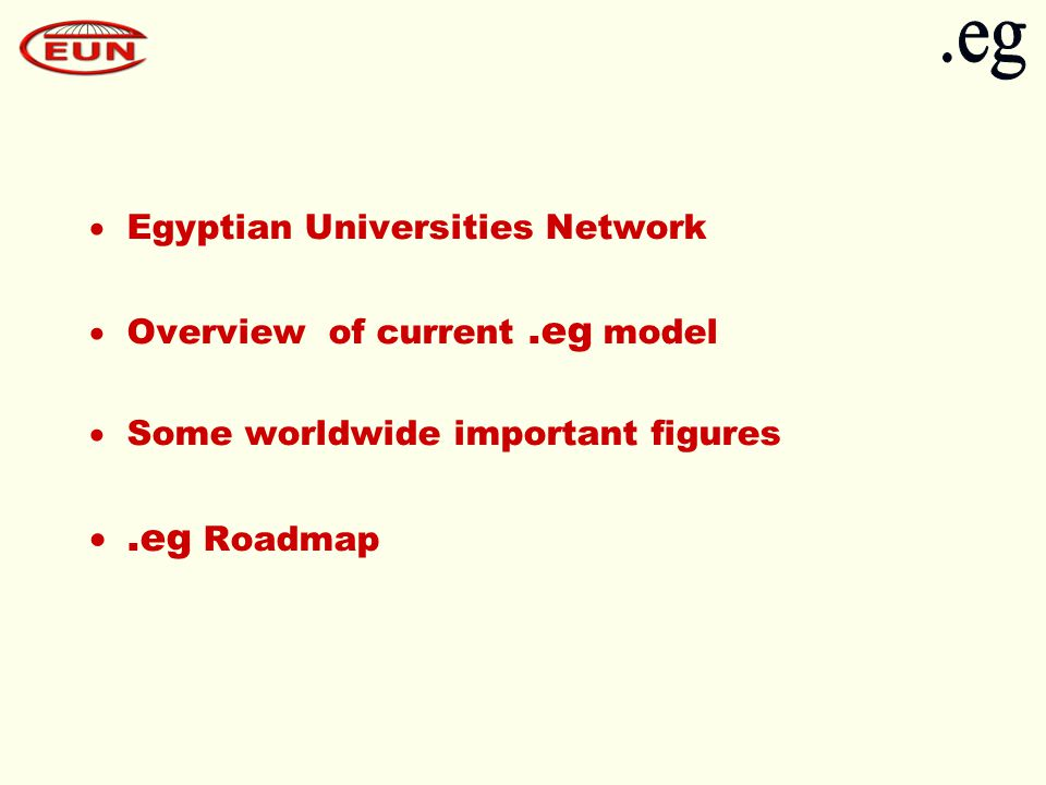 Egyptian Universities Network  EUN was founded in 1987 as a not for profit organization and a unit of the Supreme Council of Universities.