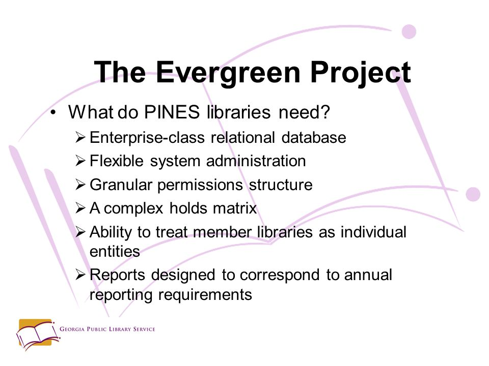 The Evergreen Project What do PINES libraries need.