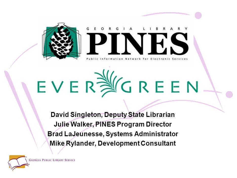 David Singleton, Deputy State Librarian Julie Walker, PINES Program Director Brad LaJeunesse, Systems Administrator Mike Rylander, Development Consultant