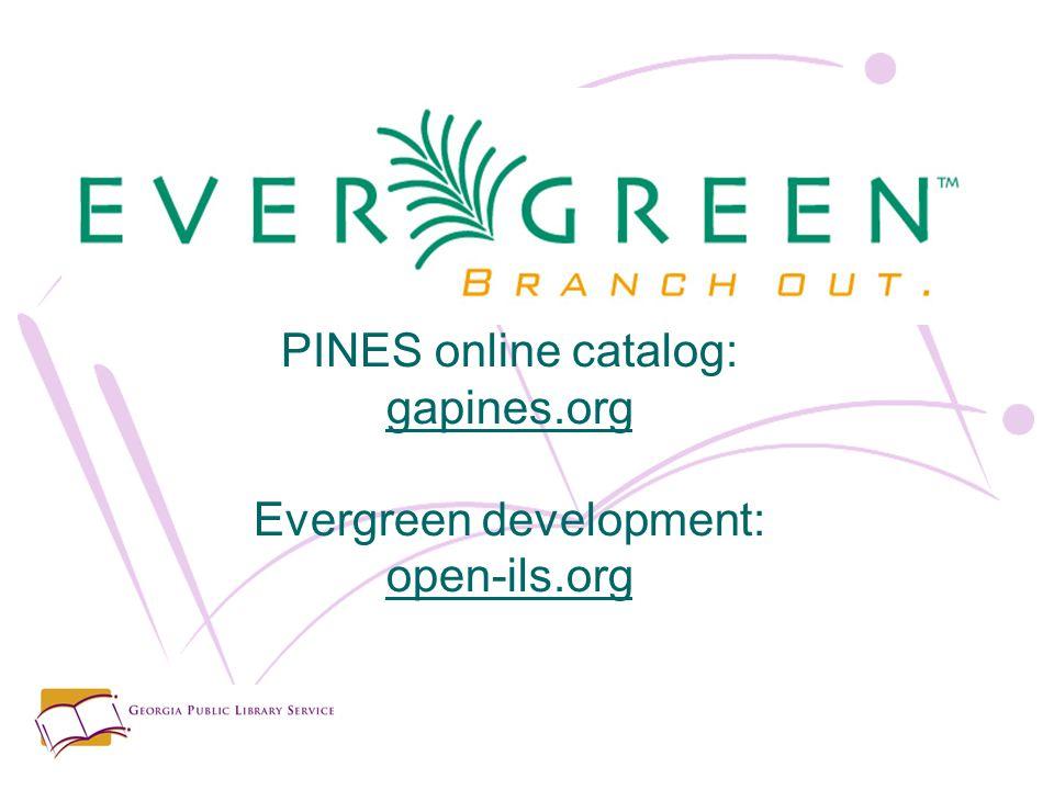 PINES online catalog: gapines.org Evergreen development: open-ils.org
