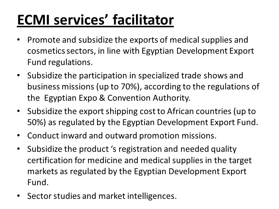 ECMI services' facilitator Promote and subsidize the exports of medical supplies and cosmetics sectors, in line with Egyptian Development Export Fund