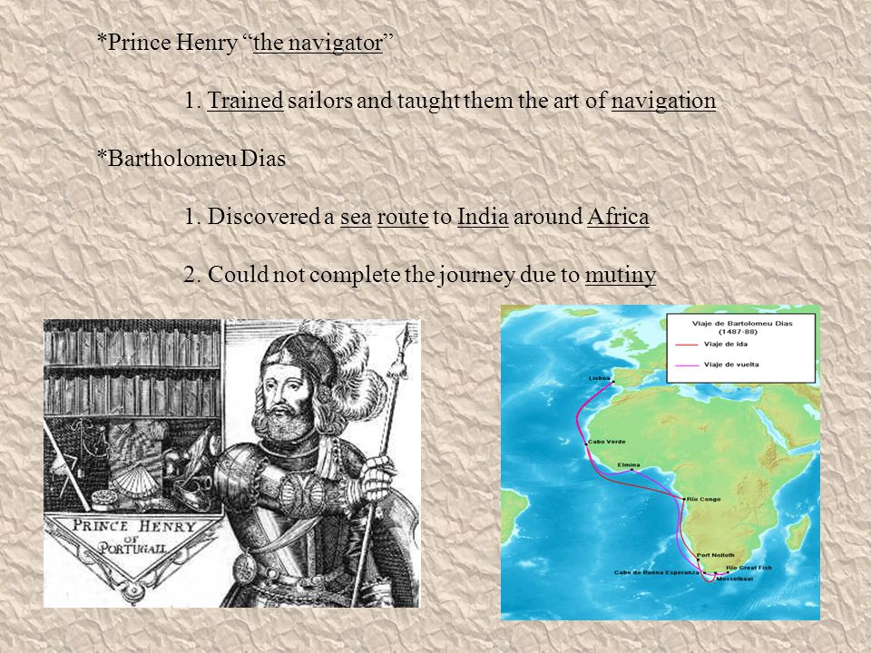 *Vasco Da Gama 1. Completed the sea route to India that Dias had charted