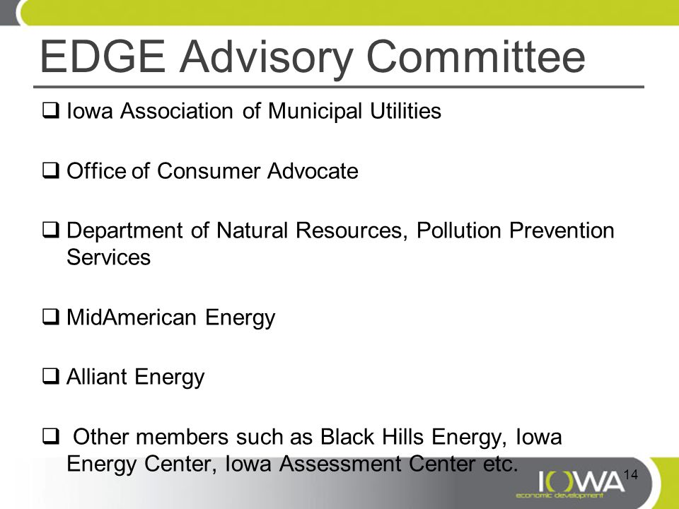 EDGE Advisory Committee  Iowa Association of Municipal Utilities  Office of Consumer Advocate  Department of Natural Resources, Pollution Preventio