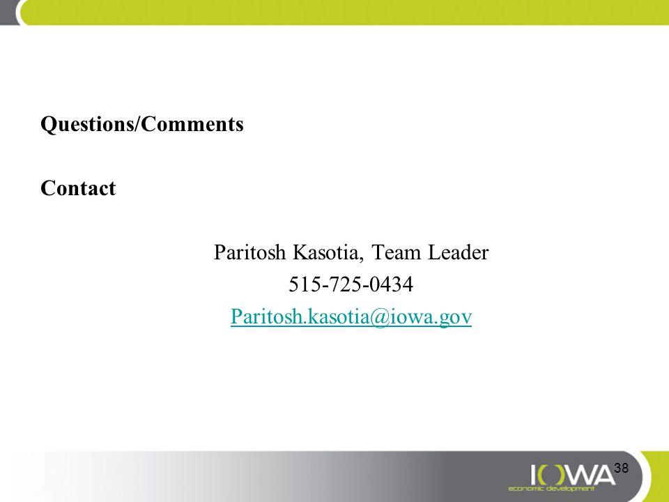 Questions/Comments Contact Paritosh Kasotia, Team Leader 515-725-0434 Paritosh.kasotia@iowa.gov 38