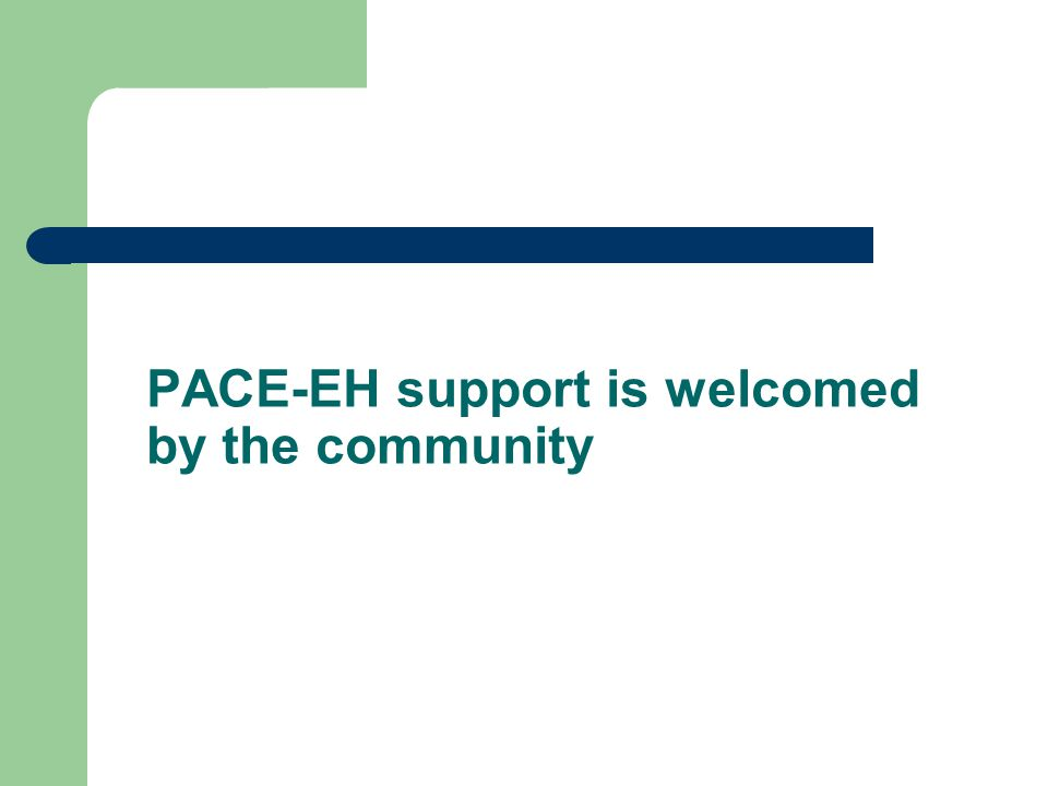 PACE-EH support is welcomed by the community