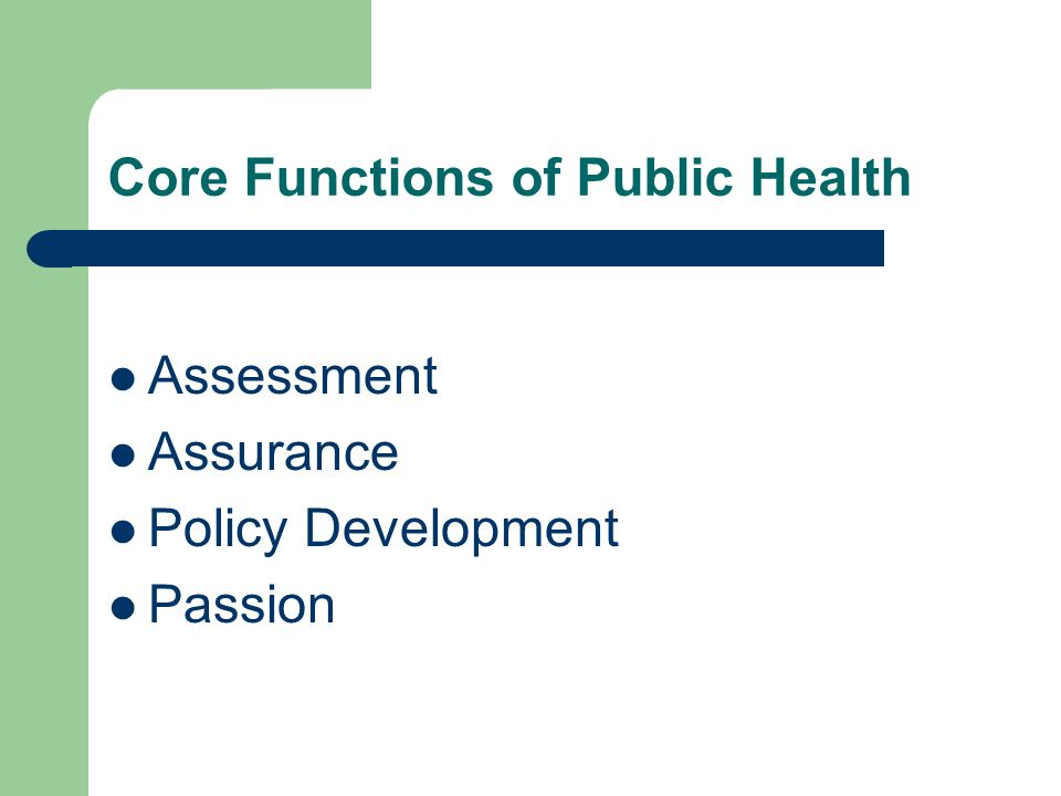 Core Functions of Public Health Assessment Assurance Policy Development Passion