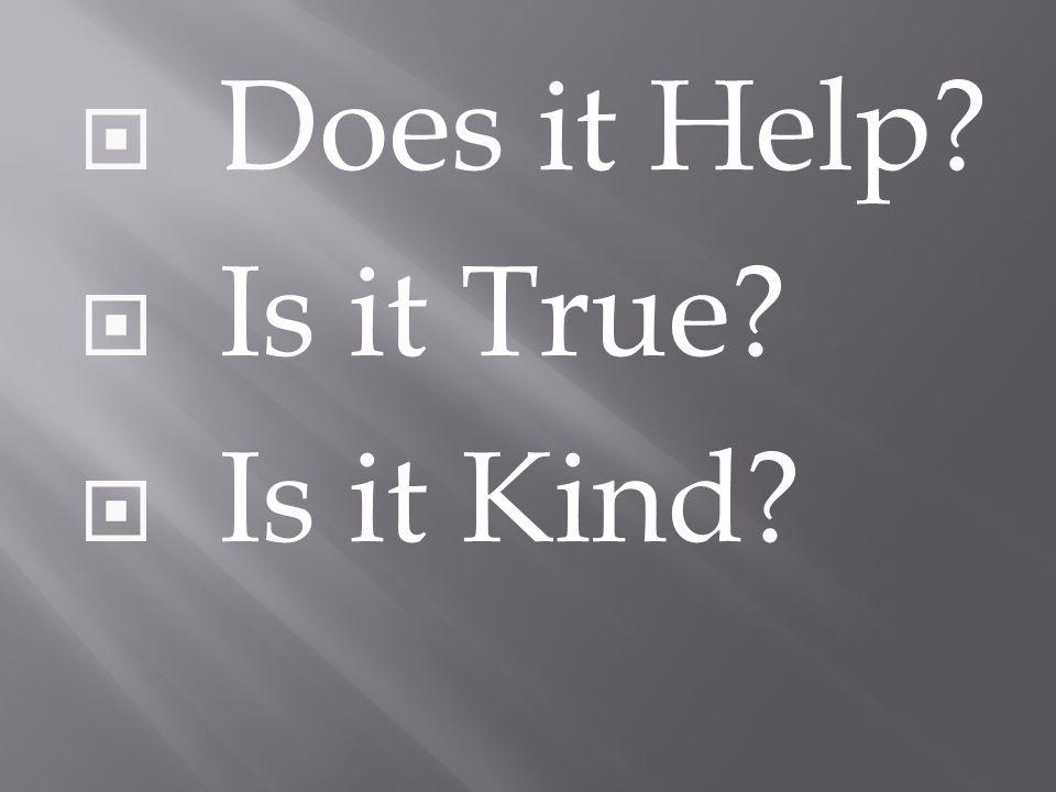  Does it Help  Is it True  Is it Kind