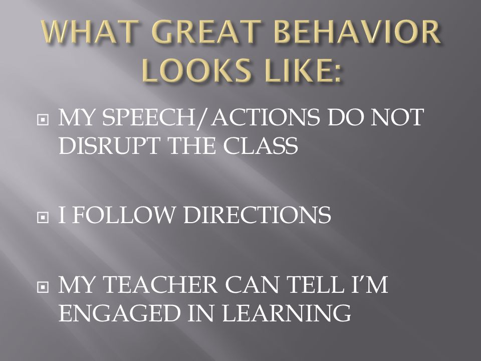  MY SPEECH/ACTIONS DO NOT DISRUPT THE CLASS  I FOLLOW DIRECTIONS  MY TEACHER CAN TELL I'M ENGAGED IN LEARNING