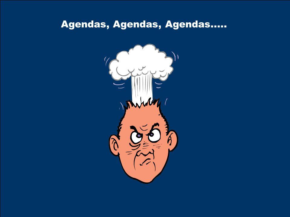 Agendas, Agendas, Agendas.....
