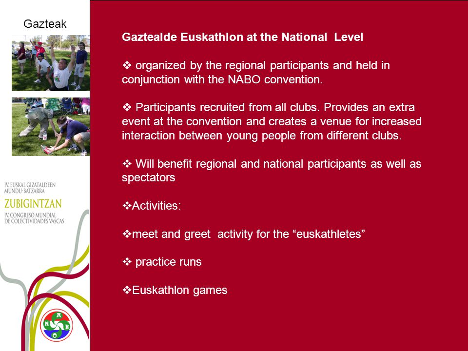 Gazteak Gaztealde Euskathlon at the National Level  organized by the regional participants and held in conjunction with the NABO convention.