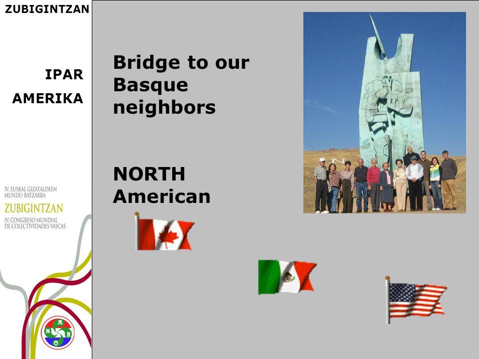 ZUBIGINTZAN Bridge to our Basque neighbors NORTH American IPAR AMERIKA