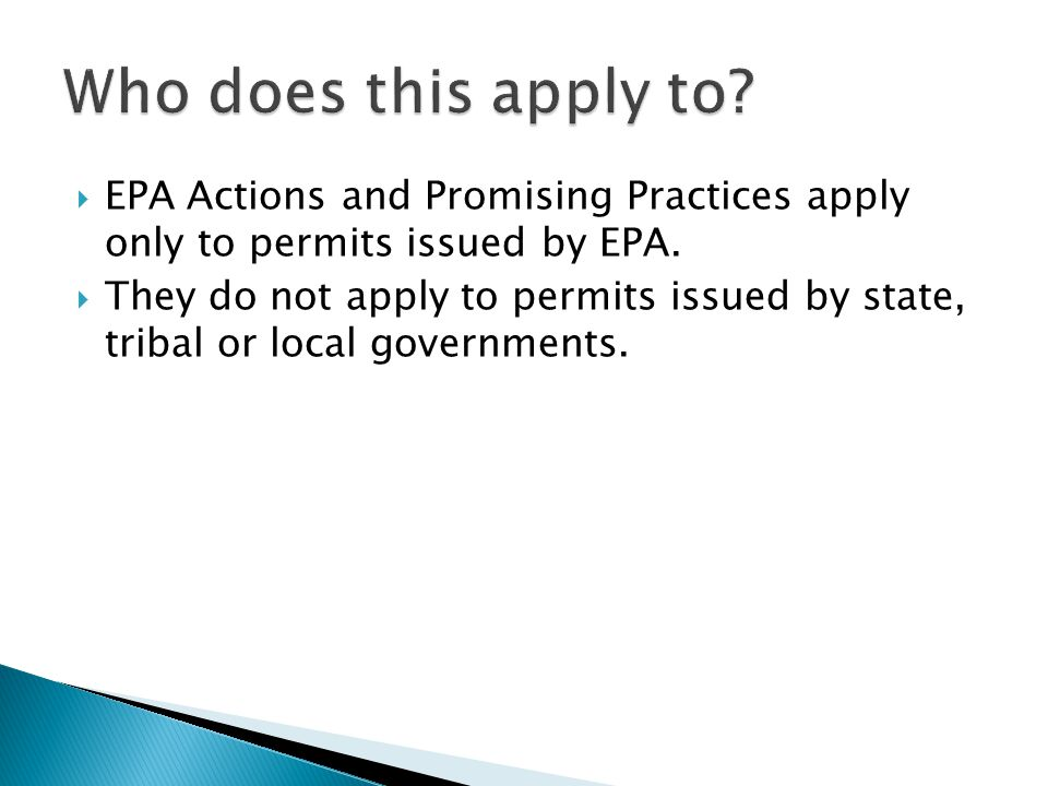 EPA Actions and Promising Practices apply only to permits issued by EPA.