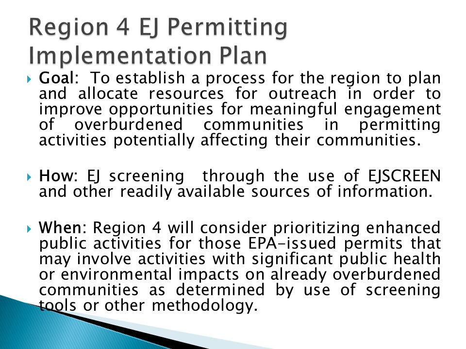  Goal: To establish a process for the region to plan and allocate resources for outreach in order to improve opportunities for meaningful engagement of overburdened communities in permitting activities potentially affecting their communities.