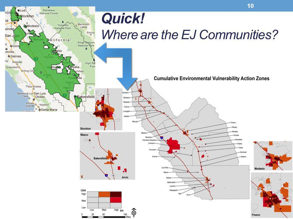 Quick! Where are the EJ Communities? 10