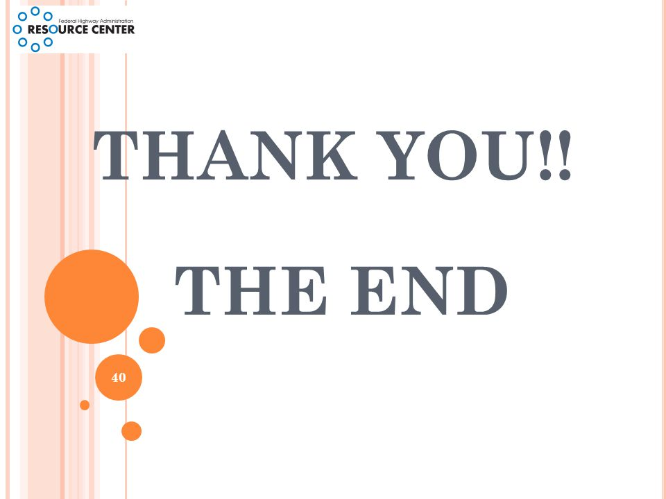 THE END THANK YOU!! 40