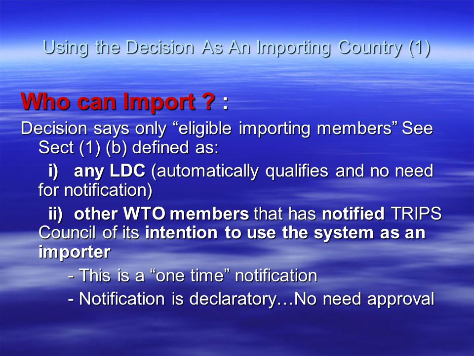 Using the Decision As An Importing Country (1) Who can Import .