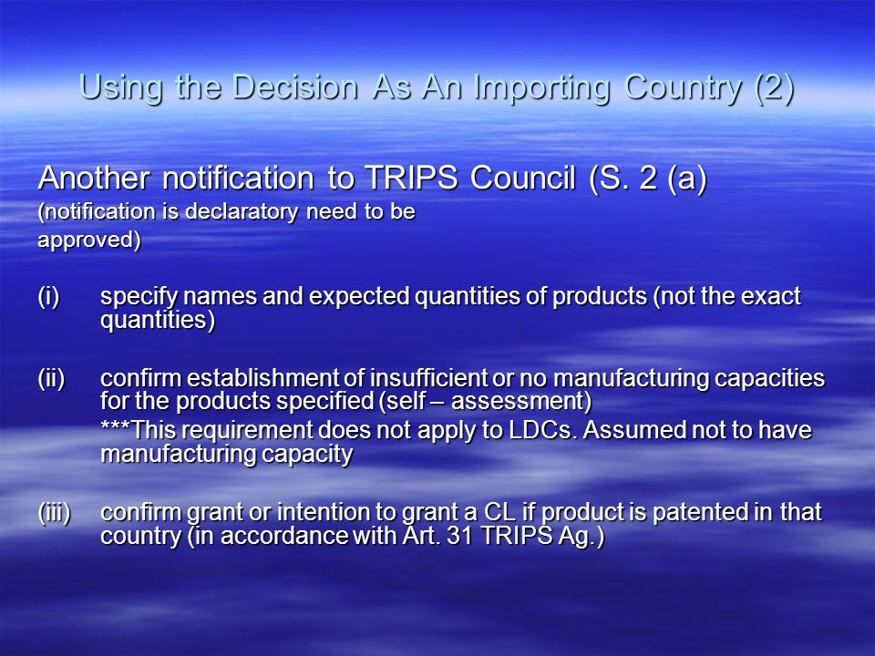 Using the Decision As An Importing Country (2) Another notification to TRIPS Council (S.