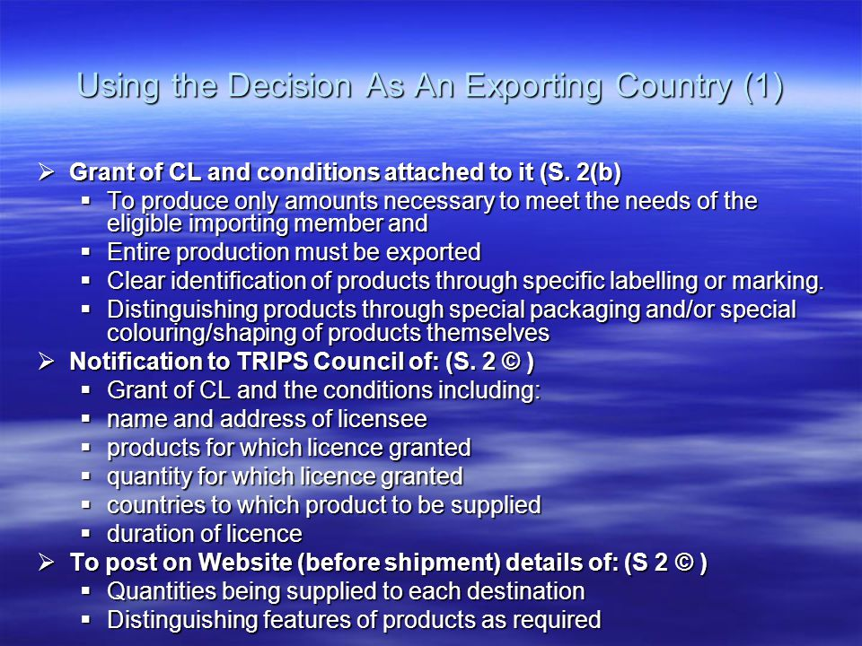 Using the Decision As An Exporting Country (1)  Grant of CL and conditions attached to it (S.