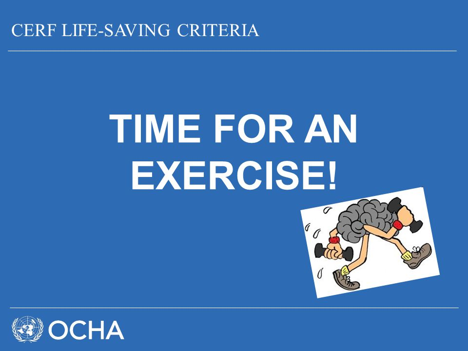 CERF LIFE-SAVING CRITERIA TIME FOR AN EXERCISE!