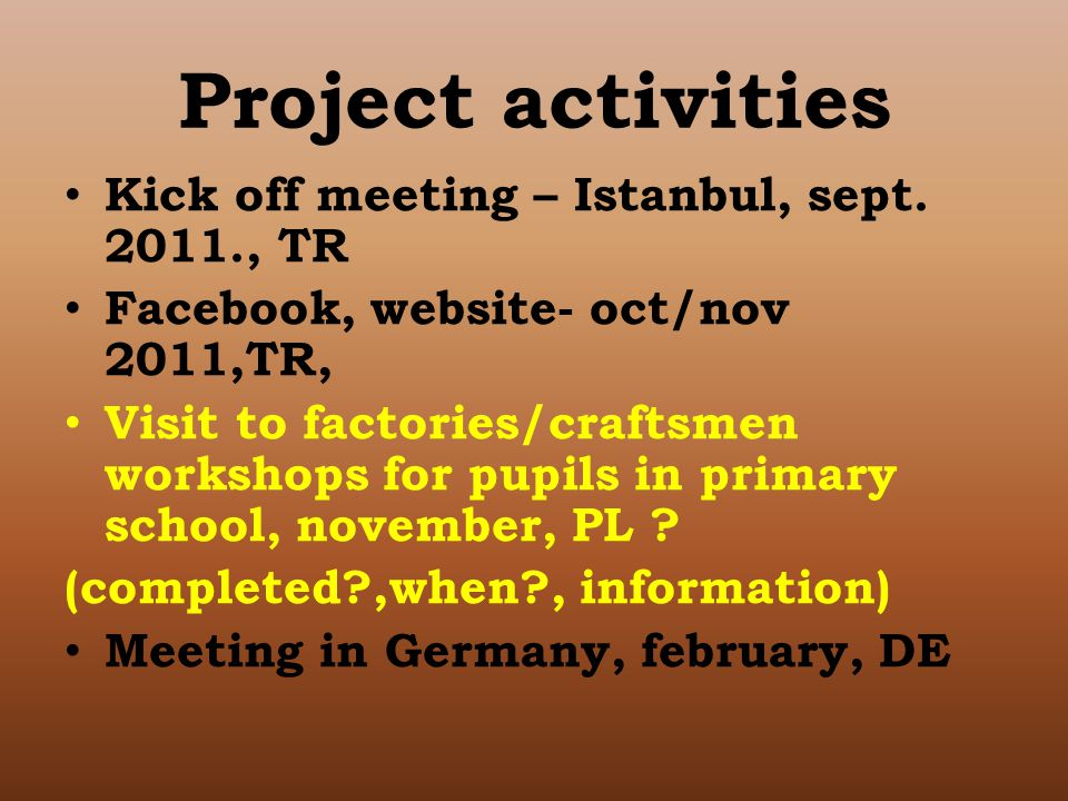 Project activities Kick off meeting – Istanbul, sept.