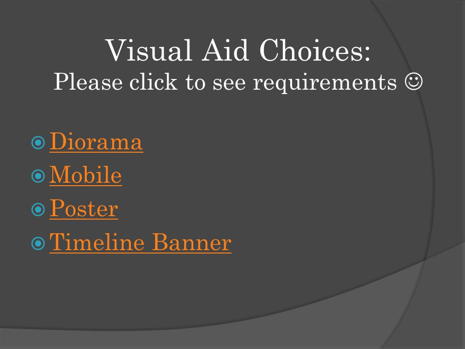 Visual Aid Choices: Please click to see requirements  Diorama Diorama  Mobile Mobile  Poster Poster  Timeline Banner Timeline Banner