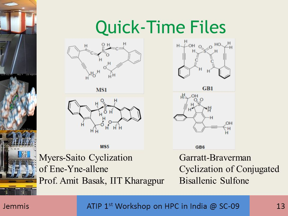 JemmisATIP 1 st Workshop on HPC in India @ SC-0913 Myers-Saito Cyclization of Ene-Yne-allene Prof.