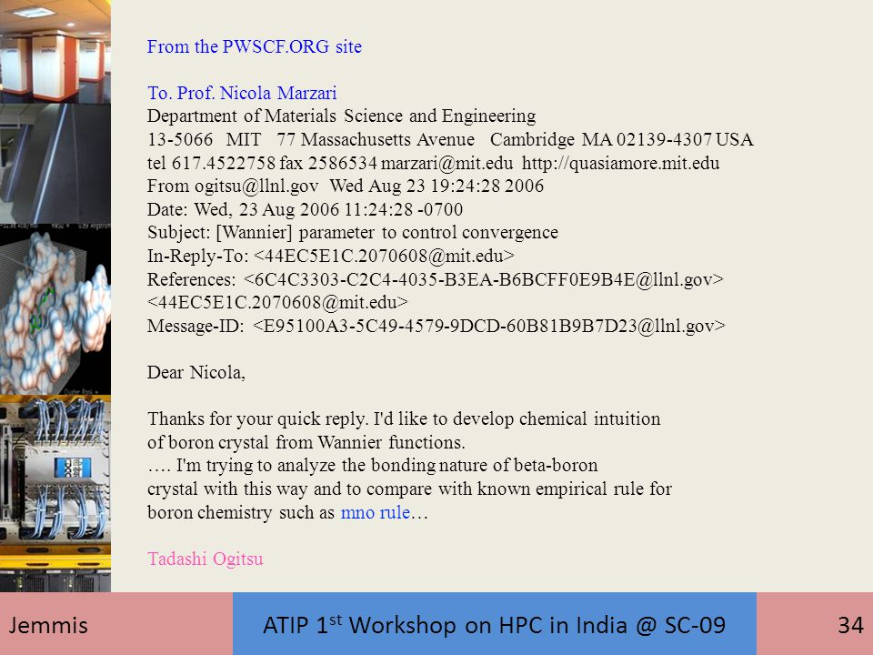 JemmisATIP 1 st Workshop on HPC in India @ SC-0934 From the PWSCF.ORG site To. Prof. Nicola Marzari Department of Materials Science and Engineering 13