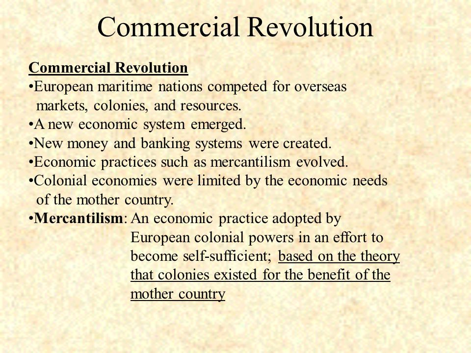 Commercial Revolution European maritime nations competed for overseas markets, colonies, and resources.