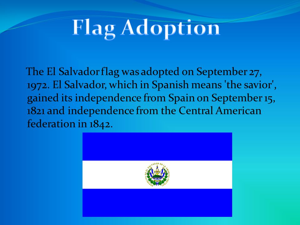The El Salvador flag was adopted on September 27, 1972.