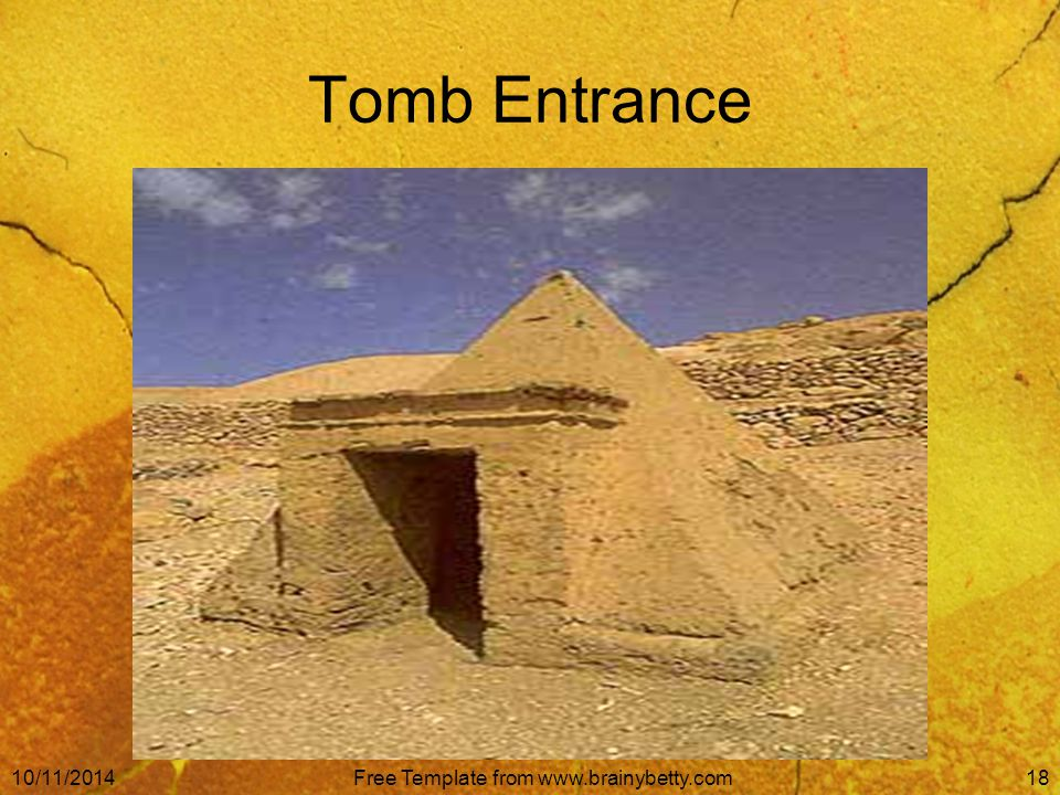 10/11/2014Free Template from www.brainybetty.com18 Tomb Entrance