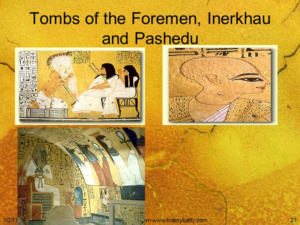 10/11/2014Free Template from www.brainybetty.com21 Tombs of the Foremen, Inerkhau and Pashedu