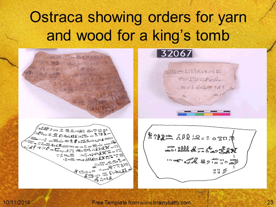 10/11/2014Free Template from www.brainybetty.com23 Ostraca showing orders for yarn and wood for a king's tomb