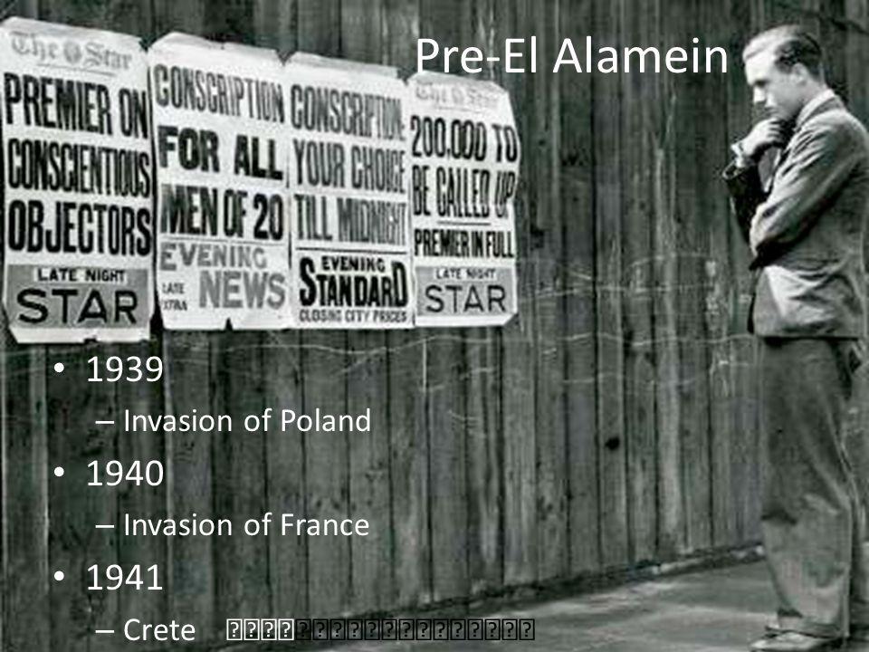 Pre-El Alamein 1939 – Invasion of Poland 1940 – Invasion of France 1941 – Crete