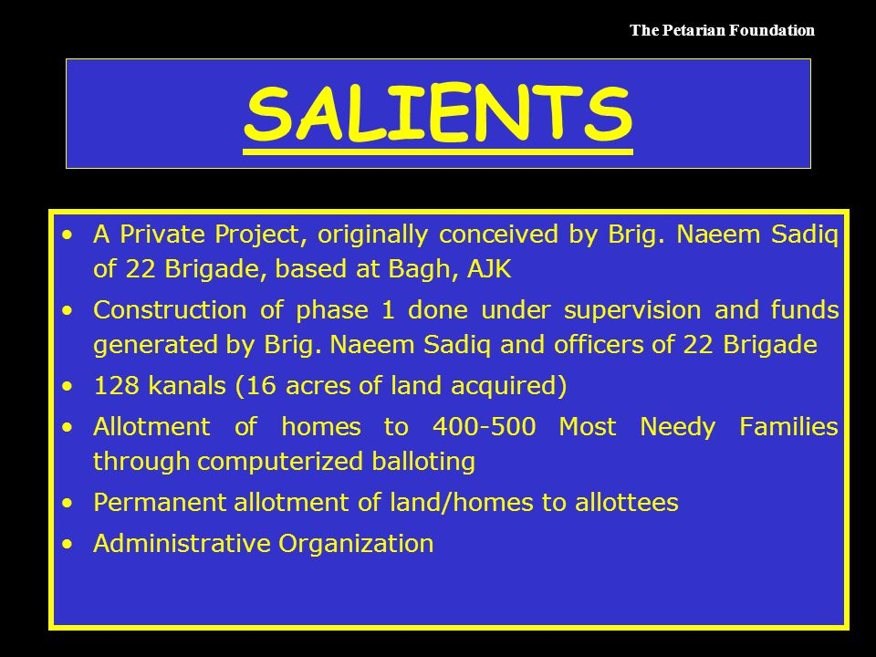 The Petarian Foundation SALIENTS A Private Project, originally conceived by Brig.