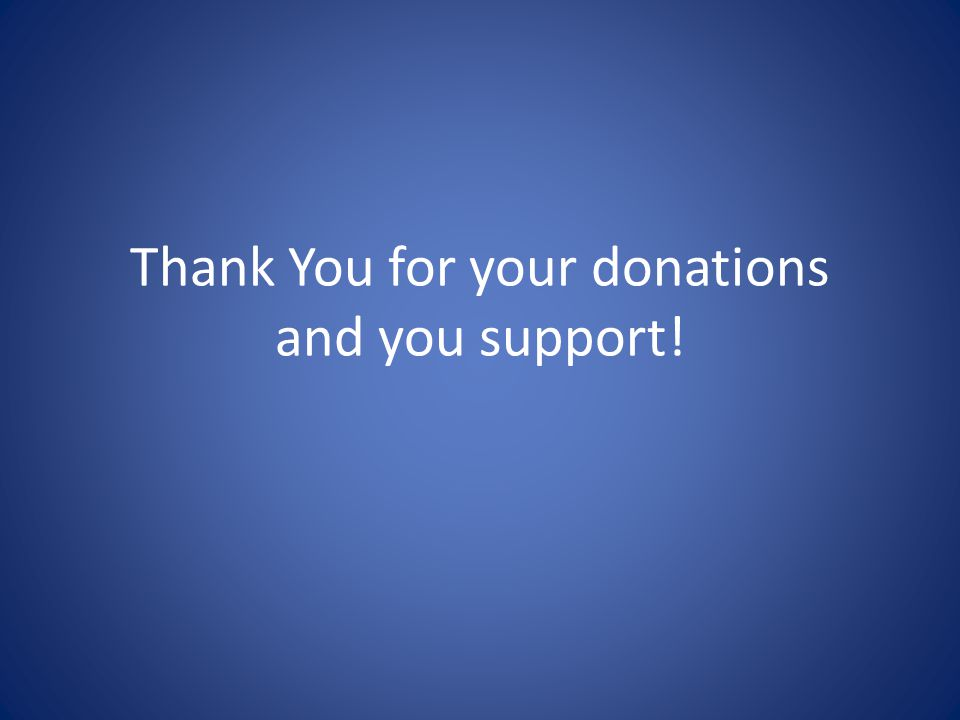 Thank You for your donations and you support!