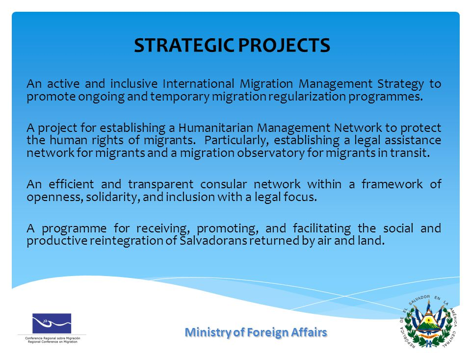 An active and inclusive International Migration Management Strategy to promote ongoing and temporary migration regularization programmes.