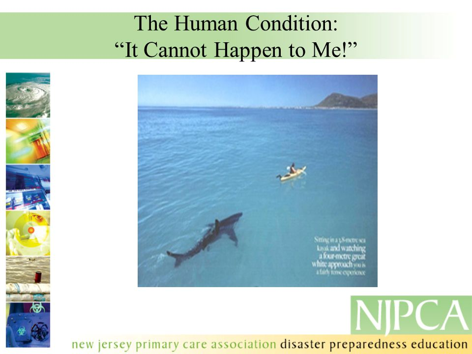 The Human Condition: It Cannot Happen to Me!