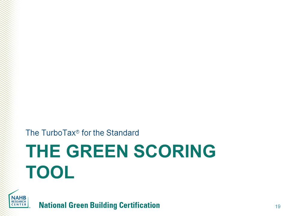 THE GREEN SCORING TOOL The TurboTax ® for the Standard 19